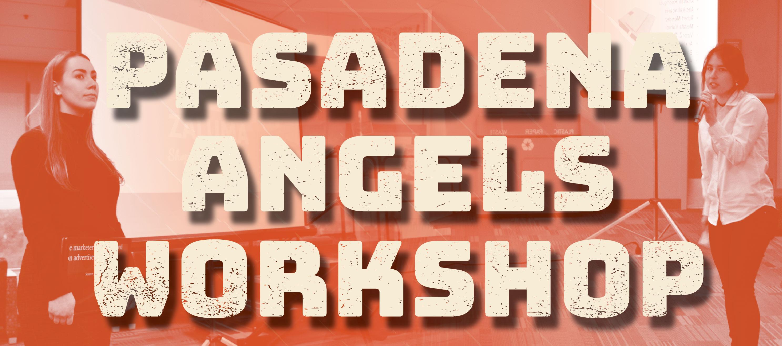 Pasadena Angels Workshop