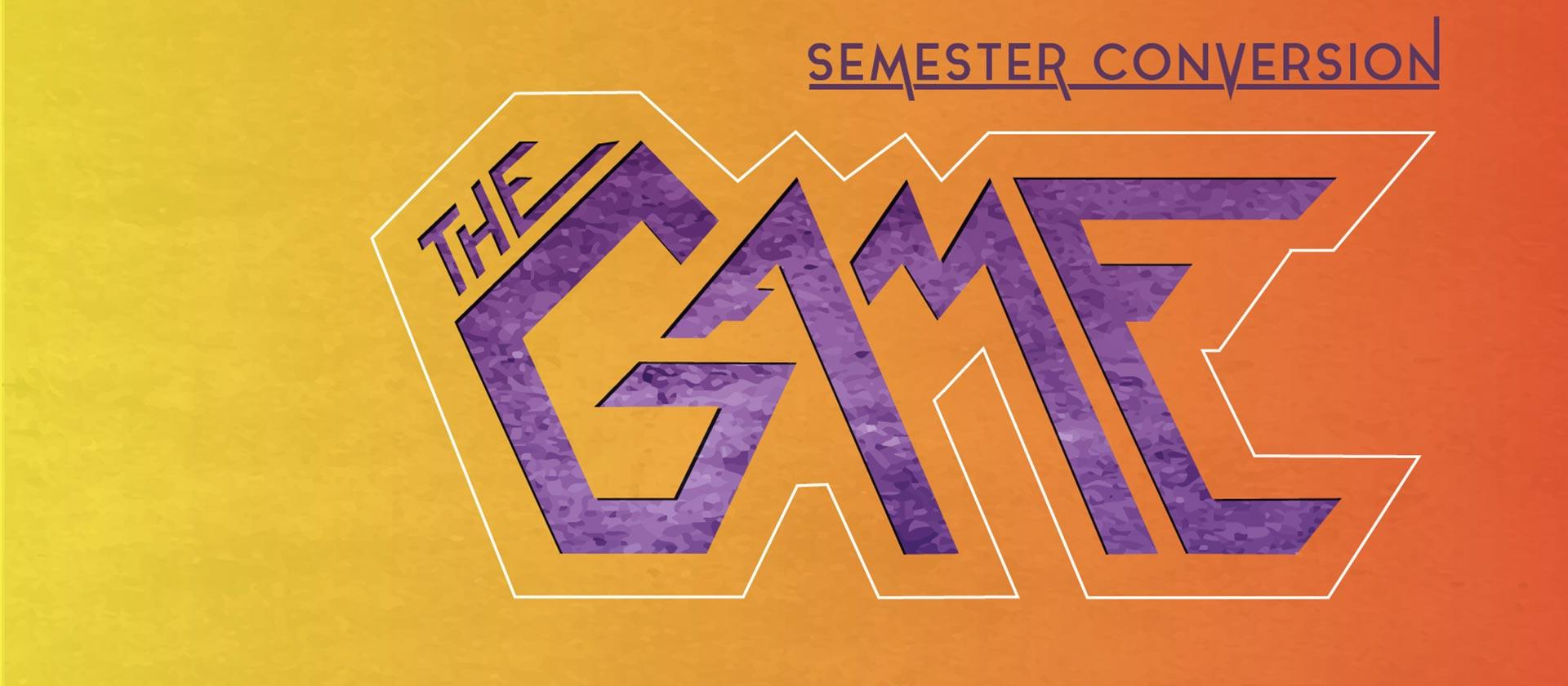 Semester Conversion the Game Banner.