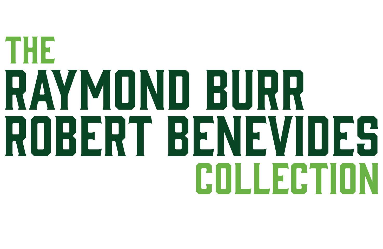 The Raymond Burr Robert Benevides Collection