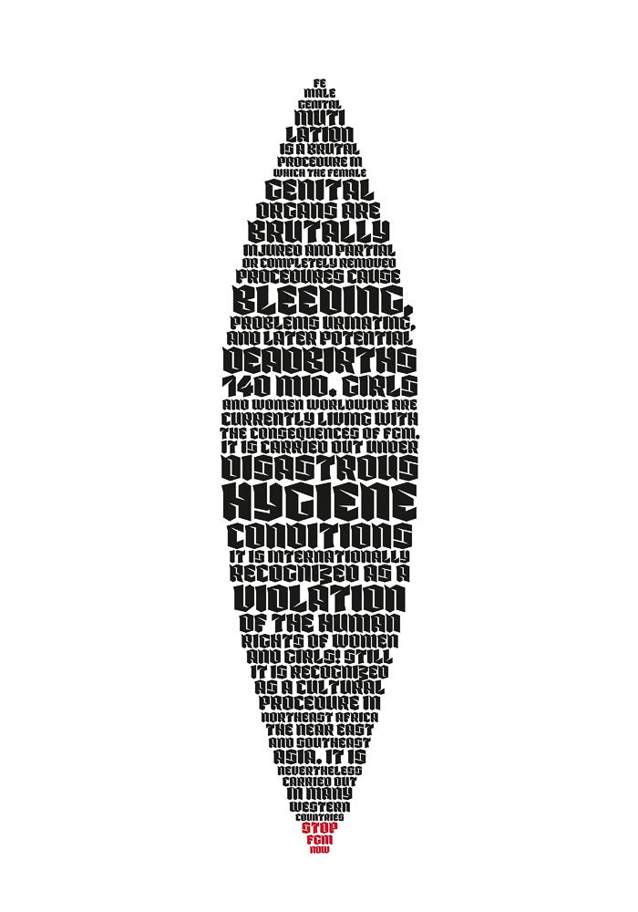 Germany  Michelle Flunger    Stop FGM (Female Genital Mutilation), 2012  Design: Michelle Flunger  Font: Thorn by Hubert Jocham  Winner MUT ZUR WUT, 2012