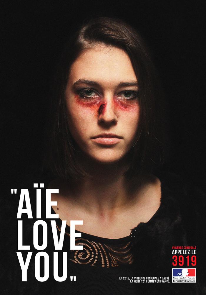 France  Nicolas Gillon    Violence Against Women: aïe love you, 2014   Photo, Art Direction, Copy: Nicolas Gillon  School: E.S.A. Saint-Luc Tournai
