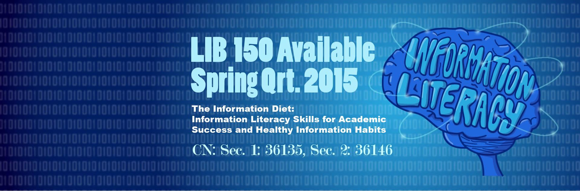 LIB 150 Available Spring Quarter 2015