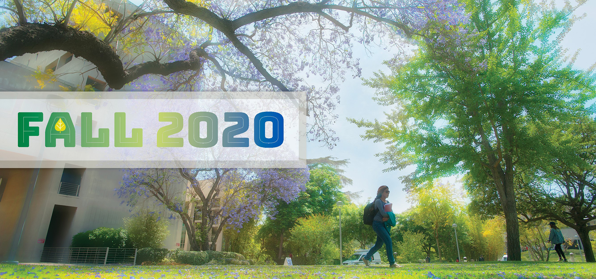 Student walks on campus with text designed to say Fall 2020