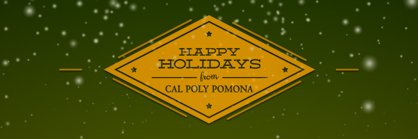 Happy Holidays from Cal Poly Pomona