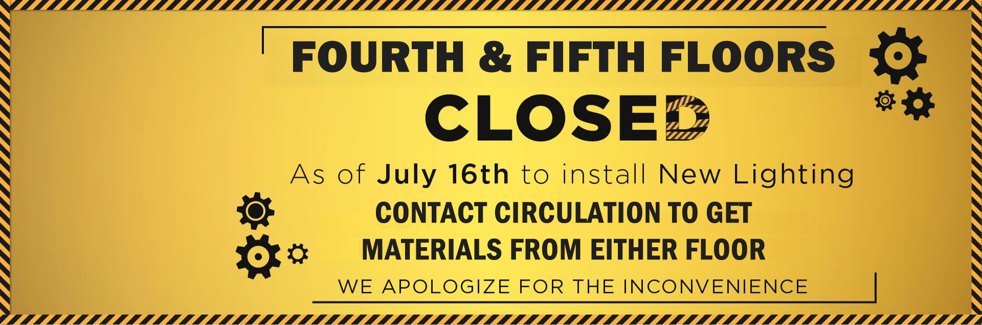 fourth floor closed july 16 for three weeks