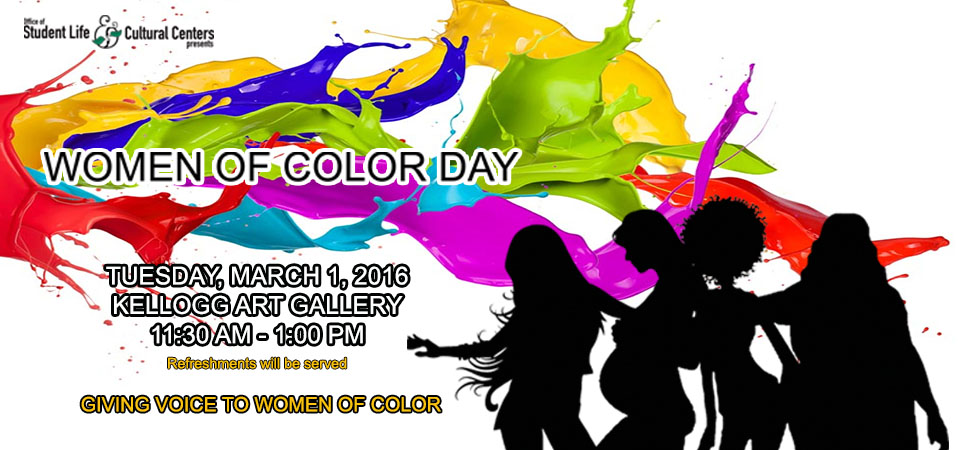 Come join us at the Women of Color Day Event Tuesday, March 1st 11:30am - 1:00pm